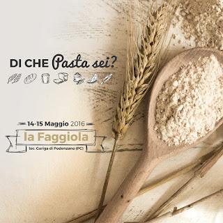 DI CHE Pasta sei? Pasta Madre Day 14 e 15 Maggio Pdenzano (PC)