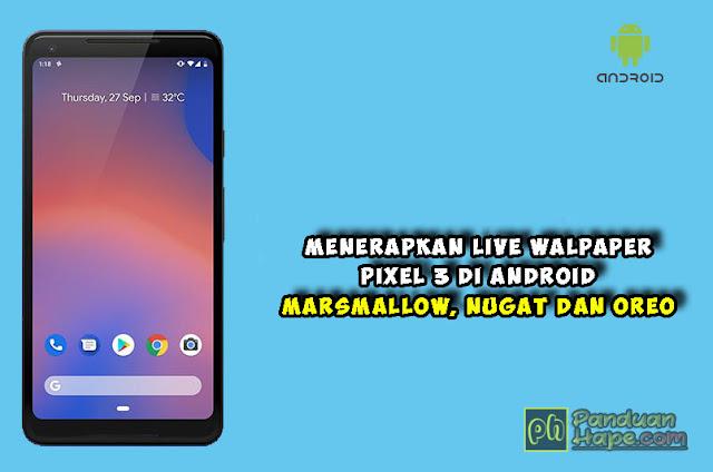 cara menerapkan live wallpaper pixel 3 di android