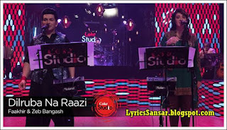 Coke Studio 9 : Dilruba Na Raazi  (Lyrics) Song By Zeb Bangash & Faakhir Mehmood