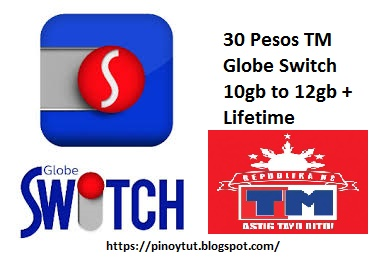 30 Pesos TM Globe Switch 10gb to 12gb