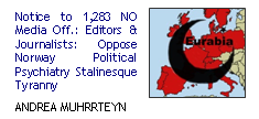 Notice to 1,283 NO Media Off.: Editors & Journalists: Oppose Norway Political Psychiatry Stalinesque Tyranny