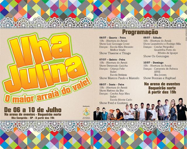 Ilha Julina contará com shows de Os Gonzagas , Thaeme e Thiago,  Marcos Paulo e Marcelo , além de danças, gastronomia e espaço kids