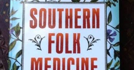 Southern Folk Medicine - Book Review