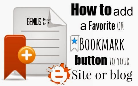 how to add a favorite or add to bookmark button to your website or blog via geniushowto.blogspot.com blogger web tutorials