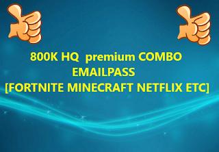 800K HQ  premium COMBO EMAILPASS [FORTNITE MINECRAFT NETFLIX ETC]