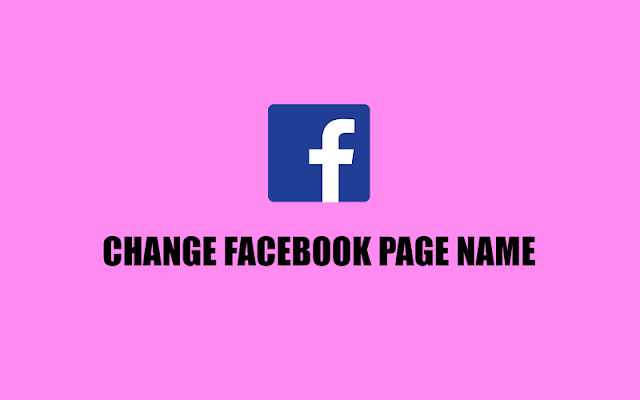 Change Facebook Page Name and Get Approval