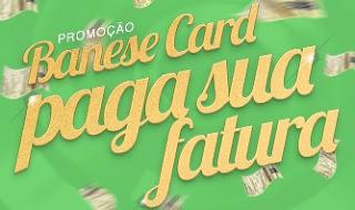 Cadastrar Promoção Banese Card Paga Sua Fatura 2017 2018 Mil Reais
