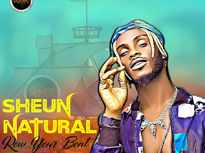 DOWNLOAD MP3: Sheun Natural - Row Your Boat (Prod. by LinoBeats)