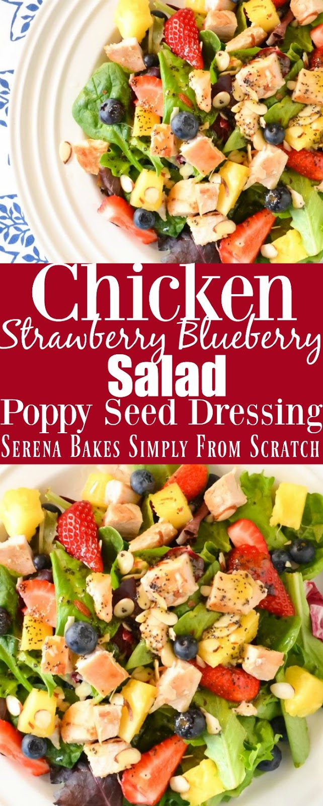 Chicken Strawberry Blueberry Pineapple Salad with Poppy Seed Dressing recipe is an easy to make summer time favorite dinner or side from Serena Bakes Simply From Scratch.