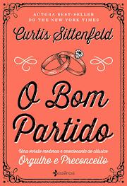 Compre na Pré-Venda: O Bom Partido - Curtis Sittenfeld