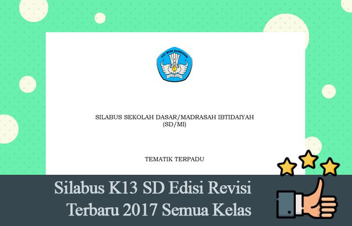 Silabus K13 SD Edisi Revisi Terbaru 2017 Semua Kelas