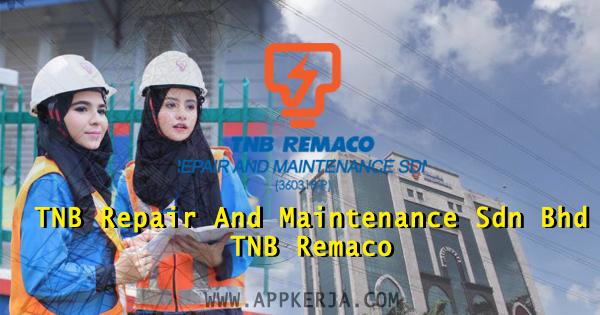 Jawatan Kosong di TNB Repair And Maintenance Sdn. Bhd. (TNB REMACO)