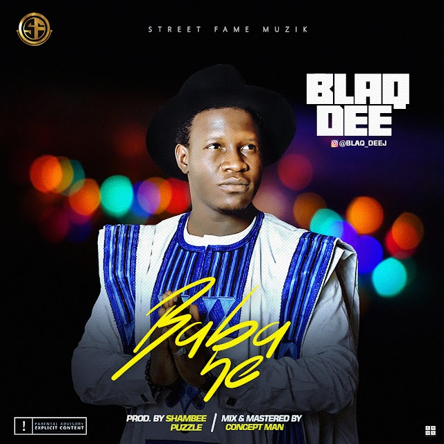 #MUSIC: BLAQDEE- BABA NE (3mb)