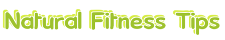 Natural Fitness Tips
