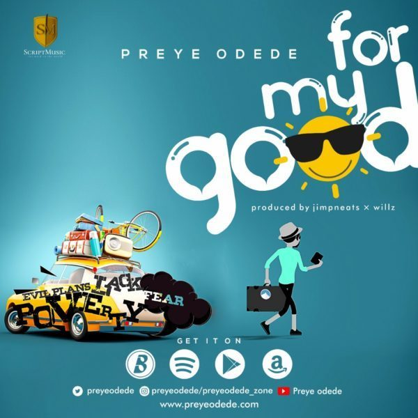 Audio: Preye Odede-For My Good
