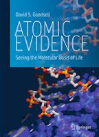 Atomic Evidence: Seeing the Molecular Basis of Life, by David Goodsell.