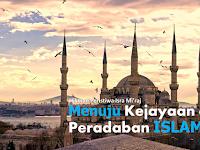 Menuju Kejayaan dan Peradaban Islam | Hikmah Peristiwa Isra Miraj