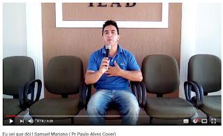 Eu sei que dói - Samuel Mariano (Paulo Alves Cover)