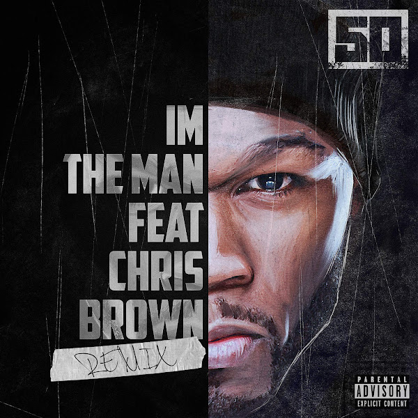 50 Cent - I'm the Man (feat. Chris Brown) [Remix] - Single Cover