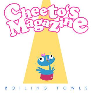 Cheeto´s Magazine - Boiling Fowls