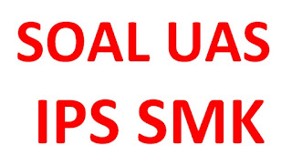 Soal UAS IPS Kelas 12 SMK Beserta Jawaban
