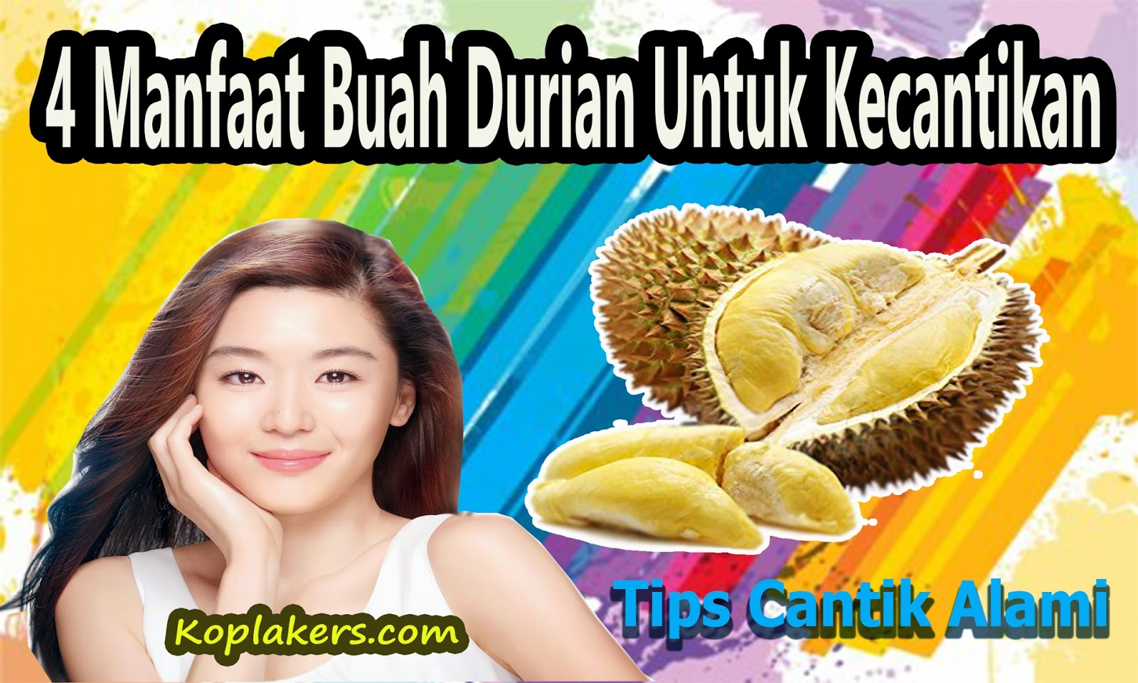 Manfaat buah durian bagi kecantikan dan kesehatan kulit terbaru