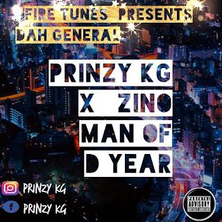 Music : Prinzy KG X Zino - Man of D Year