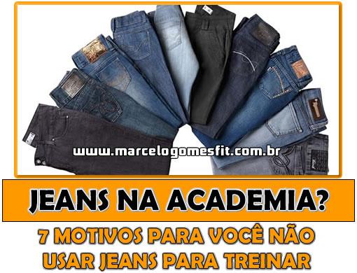 7 Motivos para você não usar jeans para treinar