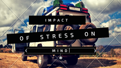 Impact of stress on mind