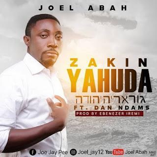 Joel Abah – Zakin Yahuda ft Dan Ndams