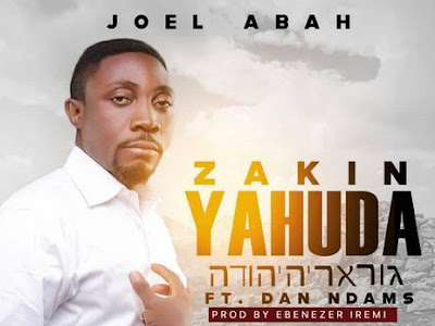 MP3 & VIDEO: Joel Abah – Zakin Yahuda ft Dan Ndams