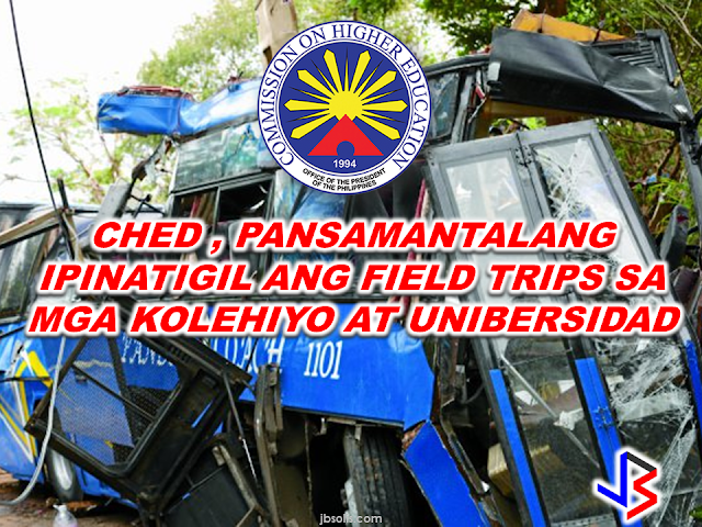"An official of Commission on Higher Education (CHED)  called for a moratorium on all field trips and educational tours in all private and public colleges and universities following the tourist bus accident in Tanay, Rizal that claimed 15 students lives and left more than 30 others injured.   CHED Commissioner Prospero de Vera III said that until the investigation on the incident is completed, a moratorium is needed.  ""I will request the Commission en banc today to immediately issue a directive to all higher education institutions so we can properly investigate this tragedy and review current policies covering field trips,"" de Vera said.  Initial investigation said the bus with college students  from Bestlink College on board was bound for a medical and survival training for their National Service Training Program (NSTP) subject when it lose brakes while traversing a curved highway.The uncontrolled bus rammed an electric post and a nearby tree along Magnetic Hill in Peligrini Farm, Sito Baykan, Barangay Sampaloc, Tanay, Rizal.  ""While it is true that field trips are essential to give students the opportunity to see and explore new things, enhance their learning experience in a natural setting, and provide for interest-driven and hands on training, the safety of the students on field trips must be ensured at all times by school authorities,"" de Vera added.  The tragedy must be a ""reminder that we must be very strict in regulating the use of public transportation for school sponsored trips. We must also determine if higher education institutions comply with requirements of safety and whether current policies adequately protect students,"" according to De Vera.    The CHED official reminded that before they hold educational tours or field trips,colleges and universities need to inform their regional offices one month prior to the event.  He added that educational tours and field trips are regulated under CHED Memorandum Order No. 17 which requires:   1) the education tour/field is essential to enhance the curriculum of the course;   2) prior consultation with students are made when there are additional costs involved;   3) the information is included in the Student Handbook and discussed during the student orientation; and   4) risk assessment procedures are discussed with parents.  De Vera said  that CHED have already instructed Officials of Bestlink College  to submit an incident report to CHED National Capital Region in order to determine if there were violations on the regulation.  Meanwhile, the CHED official expressed deep sympathy toward the bereaved families.  ""We share the grief and bereavement of the families who lost their [loved] ones and all those affected by this horrific tragedy. We will expedite the necessary investigation to determine if proper procedures were observed by school authorities, impose the necessary sanctions, if warranted, and determine whether existing policies adequately protect the safety of students,"" de Vera said.  On the other hand, despite the plea of parents and the tragedy that happened it was also reported that Bestlink College officials decided to continue the medical and survival training for the rest of the groups .  According to De Vera, the decision of the school's camping trip to push through can be considered as insensitive and irresponsible.  ""Bestlink College should now cancel the camping activity, bring the students home safely, and provide counseling for the students, their friends and their families,"" de Vera said. RECOMMENDED:  ASEAN LEADERS TO CREATE PROTECTION RULES FOR MIGRANT WORKERS  OFW GETS HARSH WORDS FROM OWN BROTHER  10 TIPS ON HOW TO SPOT A FAKE NEWS  BEFORE YOU GET MARRIED,BE AWARE OF THIS  ISRAEL TO HIRE HUNDREDS OF FILIPINOS FOR HOTEL JOBS  MALLS WITH OSSCO AND OTHER GOVERNMENT SERVICES  DOMESTIC ABUSE EXPOSED ON SOCIAL MEDIA  HSW IN KUWAIT: NO SALARY FOR 9 YEARS  DEATH COMPENSATION FOR SAUDI EXPATS  ON JAKATIA PAWA'S EXECUTION: ""WE DID EVERYTHING.."" -DFA  BELLO ASSURES DECISION ON MORATORIUM MAY COME OUT ANYTIME SOON  SEN. JOEL VILLANUEVA  SUPPORTS DEPLOYMENT BAN ON HSWS IN KUWAIT  AT LEAST 71 OFWS ON DEATH ROW ABROAD  DEPLOYMENT MORATORIUM, NOW! -OFW GROUPS  BE CAREFUL HOW YOU TREAT YOUR HSWS  PRESIDENT DUTERTE WILL VISIT UAE AND KSA, HERE'S WHY  MANPOWER AGENCIES AND RECRUITMENT COMPANIES TO BE HIT DIRECTLY BY HSW DEPLOYMENT MORATORIUM IN KUWAIT  UAE TO START IMPLEMENTING 5%VAT STARTING 2018  REMEMBER THIS 7 THINGS IF YOU ARE APPLYING FOR HOUSEKEEPING JOB IN JAPAN  KENYA , THE LEAST TOXIC COUNTRY IN THE WORLD; SAUDI ARABIA, MOST TOXIC  ""JUNIOR CITIZEN ""  BILL TO BENEFIT POOR FAMILIES"