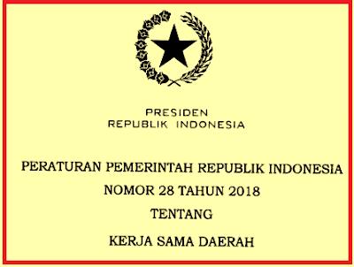 Dengan pertimbangan untuk melaksanakan ketentuan Pasal  PERATURAN PEMERINTAH PP NOMOR 28 TAHUN 2018 TENTANG KERJA SAMA DAERAH
