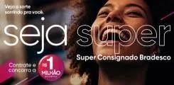 Promoção Bradesco Super Consignado 1 Milhão em Prêmios