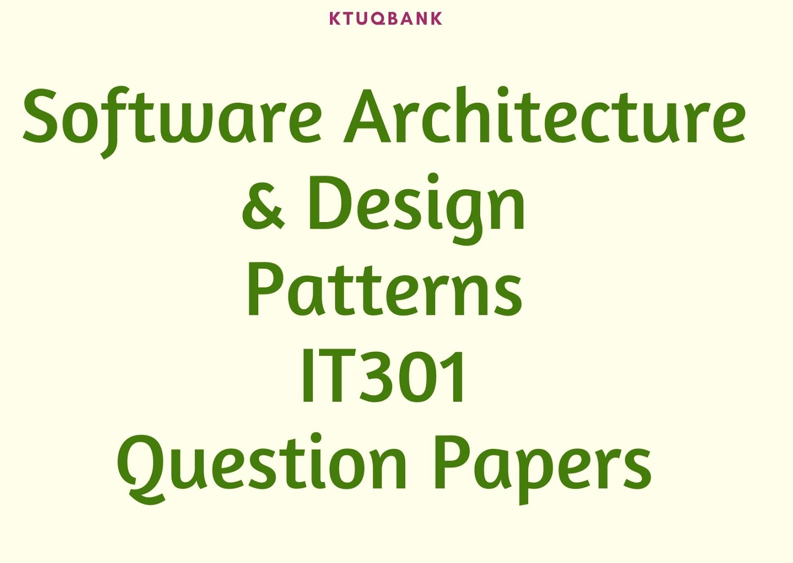 Software Architecture & Design Patterns | IT301 | Question Papers (2015 batch)