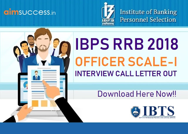 IBPS RRB Officer Scale-I Interview Call letter, Download Here Now!