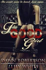 The Good Girl by Lily White and Dawn Robertson