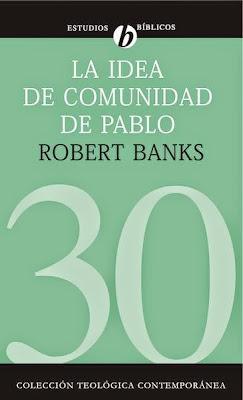 Robert Banks-La Idea De Comunidad De Pablo-
