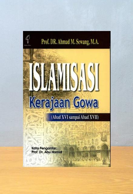ISLAMISASI KERAJAAN GOWA, Ahmad M Sewang