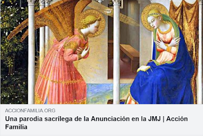 https://www.accionfamilia.org/crisis-de-la-iglesia/una-parodia-sacrilega-de-la-anunciacion-en-la-jmj/