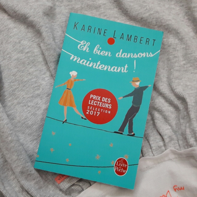 Coup de cœur : Eh bien dansons maintenant de Karine Lambert