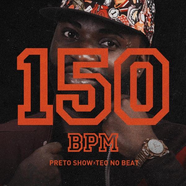 Preto Show ft. Teo No Beat - 150 Bpm (Afro Funk)