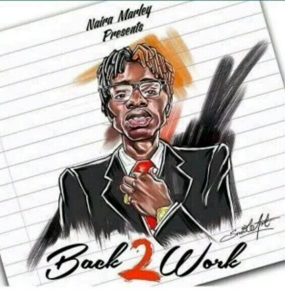 [Music] Naira Marley – Back 2 Work
