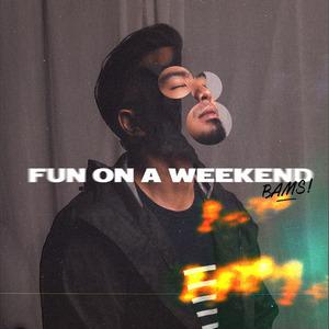 Bams - Fun on a Weekend