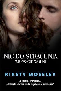 ''Nic do stracenia. Wreszcie wolni'' Kirsty Moseley