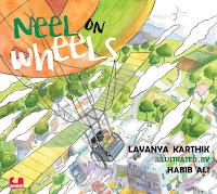 Neel On Wheels by Lavanya Karthik and Illustrated by Habib Ali (Age: 5+ years)