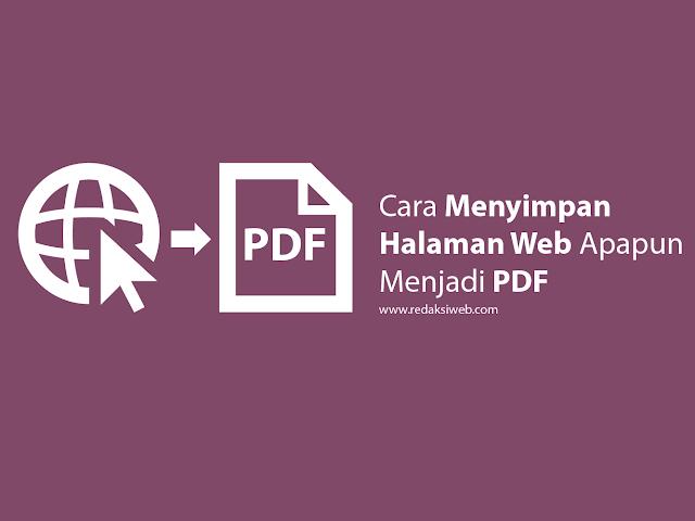 Cara Menyimpan Halaman Web Apapun Menjadi PDF