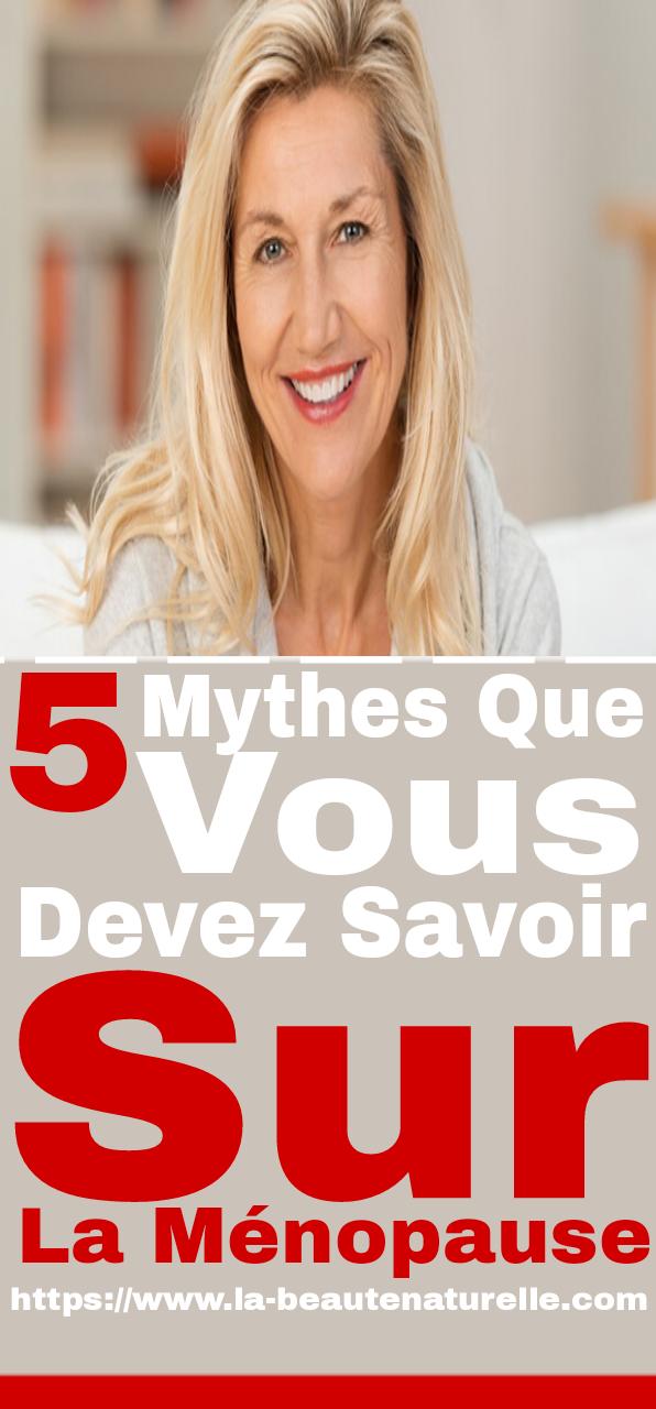 5 mythes que vous devez savoir sur la ménopause