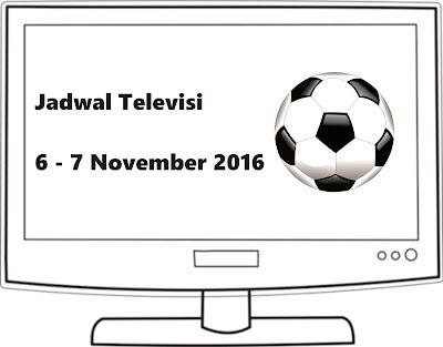 Jadwal TV Bola 6 - 7 November 2016