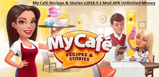 My Café Recipes & Stories v2018.9.1 Mod APK Unlimited Money